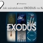 Jak zainstalować EXODUS na KODI. [poradnik] + [alternatywny sposób]