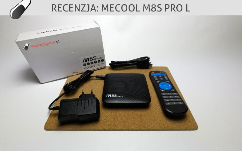 RECENZJA: MECOOL M8S PRO L – droższy brat wersji PLUS  – www